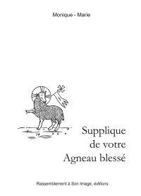Supplique de votre agneau blessé