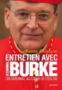 Un cardinal au coeur de l'Eglise : entretiens avec le cardinal Burke