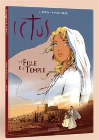 Ictus. Volume 1, La fille du temple
