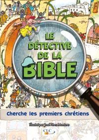 Le détective de la Bible, Cherche les premiers chrétiens