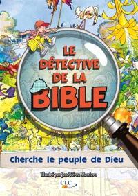 Le détective de la Bible, Cherche le peuple de Dieu