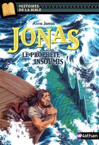 Jonas : le prophète insoumis