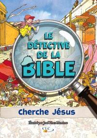 Le détective de la Bible, Cherche Jésus