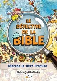 Le détective de la Bible, Cherche la Terre promise