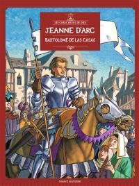 Les chercheurs de Dieu. Volume 9, Jeanne d'Arc. Bartolomé de Las Casas