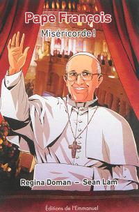 Pape François : Miséricorde !