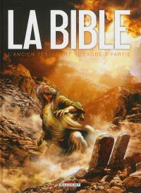 La Bible, l'Ancien Testament, L'Exode. Volume 2
