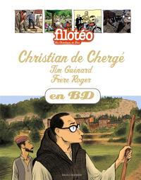 Les chercheurs de Dieu. Volume 24, Christian de Chergé. Tim Guénard. Frère Roger