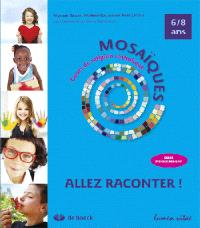 Allez raconter ! : guide d'enseignement : 6-8 ans