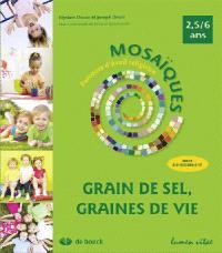Grain de sel, graines de vie : guide d'enseignement : 2,5-6 ans
