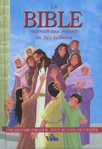 La Bible racontée aux enfants en 365 histoires