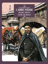 Les chercheurs de Dieu. Volume 2, L'abbé Pierre. Pauline Jaricot. Xavier de Nicolo
