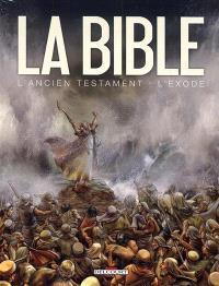 La Bible, l'Ancien Testament : l'Exode