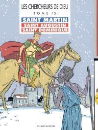 Les chercheurs de Dieu. Volume 15, Saint Martin. Saint Augustin. Saint Dominique