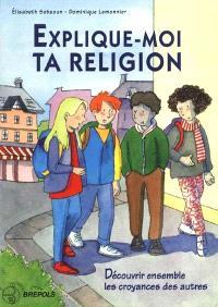 Explique-moi ta religion