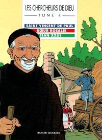Les chercheurs de Dieu. Volume 4, Saint Vincent de Paul. Soeur Rosalie. Jean XXIII