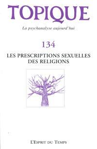 Topique. n° 134, Les prescriptions sexuelles des religions