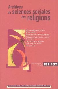 Archives de sciences sociales des religions. n° 131-132