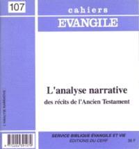 Cahiers Evangile. n° 107, L'analyse narrative des récits de l'Ancien Testament