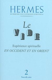 Hermes. n° 2, Le vide : expérience spirituelle en Occident et en Orient