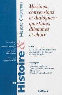 Histoire & missions chrétiennes. n° 23, Missions, conversions et dialogues : questions, dilemmes et choix