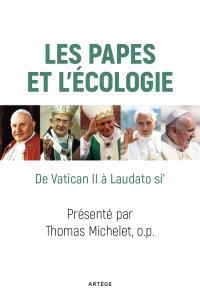 Les papes et l'écologie : 50 ans-50 textes : de Gaudium et spes à Laudato si', 1965-2015