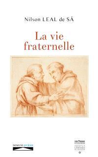 La vie fraternelle : étude juridique et historique