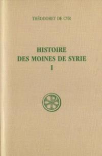 Histoire des moines de Syrie. Volume 1, Histoire Philothée : I-XIII