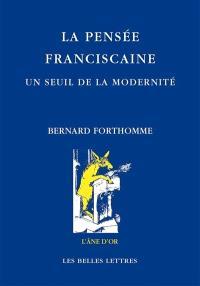 La pensée franciscaine : un seuil de la modernité