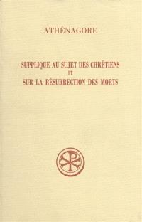 Supplique au sujet des chrétiens; Sur la résurrection des morts