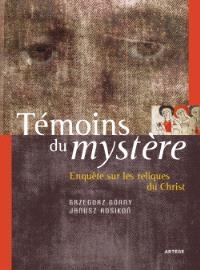 Témoins du mystère : enquête sur les reliques du Christ