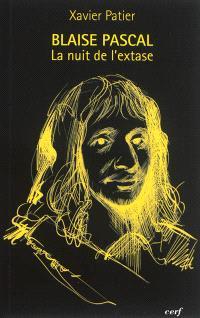 Blaise Pascal : la nuit de l'extase