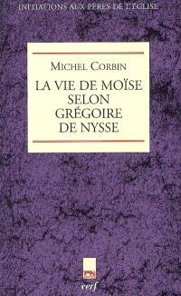 La vie de Moïse selon Grégoire de Nysse