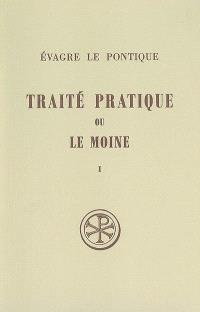 Traité pratique ou Le moine. Volume 1