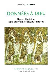 Données à Dieu : figures féminines dans les premiers siècles chrétiens