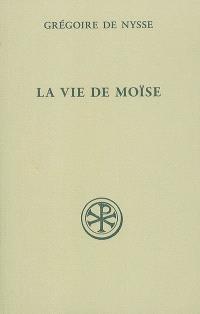 La vie de Moïse ou Traité de la perfection en matière de vertu