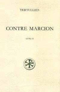 Contre Marcion. Volume 2, Livre II