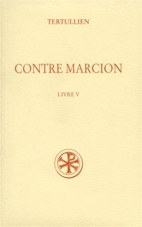 Contre Marcion. Volume 5, Livre V