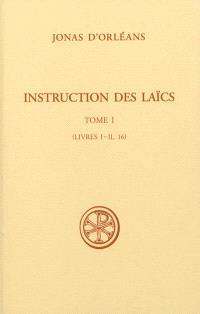 Instruction des laïcs. Volume 1, Livres I-II, 16