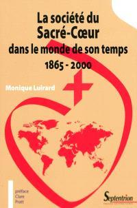 La société du Sacré-Coeur dans le monde de son temps, 1865-2000