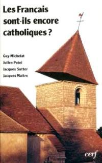 Les Français sont-ils encore catholiques ? : analyse d'un sondage d'opinion