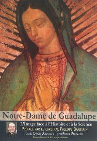 Notre-Dame de Guadalupe : l'image face à l'histoire et à la science