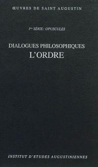 Oeuvres de saint Augustin. Volume 4-2, Dialogues philosophiques : l'Ordre = De ordine
