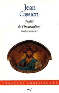 Traité de l'incarnation : contre Nestorius