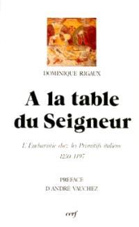 A la table du Seigneur : l'eucharistie chez les Primitifs italiens, 1250-1497