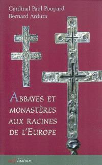 Abbayes et monastères aux racines de l'Europe : identité et créativité, un dynamisme pour le IIIe millénaire
