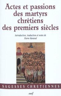 Actes et passions des martyrs chrétiens des premiers siècles