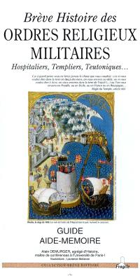 Brève histoire des ordres religieux militaires : templiers, hospitaliers, teutoniques...