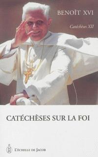 Catéchèses. Volume 12, Catéchèses sur la foi