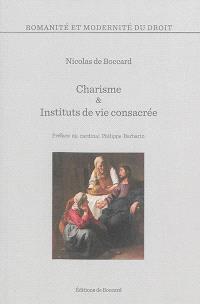 Charisme & instituts de vie consacrée : les canons 578 et 587 du Code de droit canonique de 1983